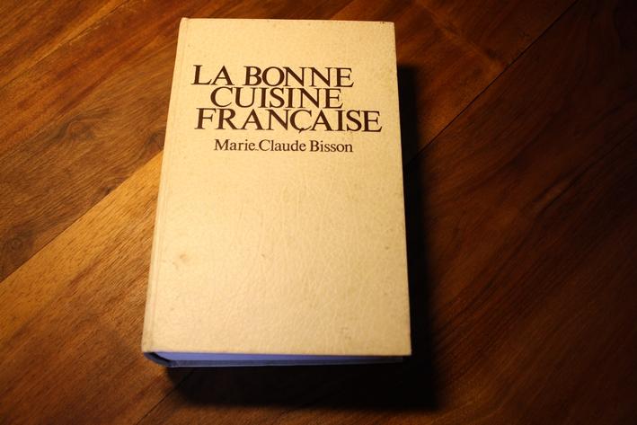 La bonne cuisine francaise - Marie-Claude Bisson - France Loisirs - 1979